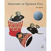 Alexander ve Oyuncak Fare (Ciltli)