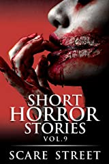 Short Horror Stories Vol. 9: Scary Ghosts, Monsters, Demons, and Hauntings (Supernatural Suspense Collection) Kindle Edition