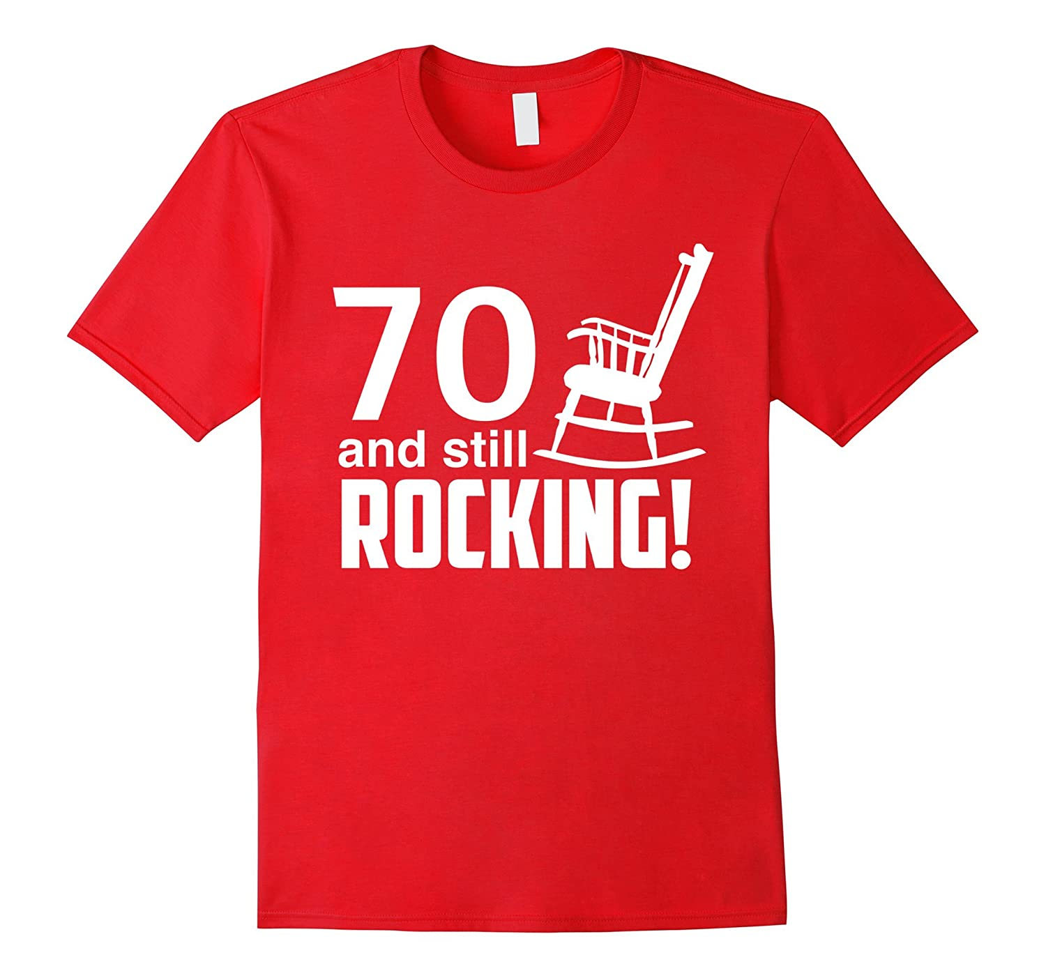 70 and still rocking 70th birthday t-shirt-TH