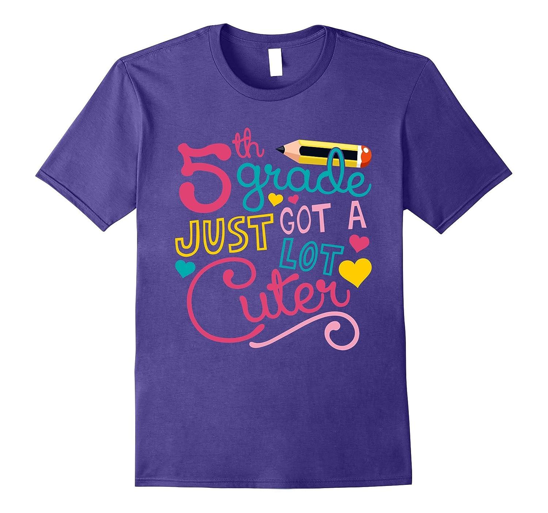 5th Grade Just Got A Lot Cuter T-Shirt-BN