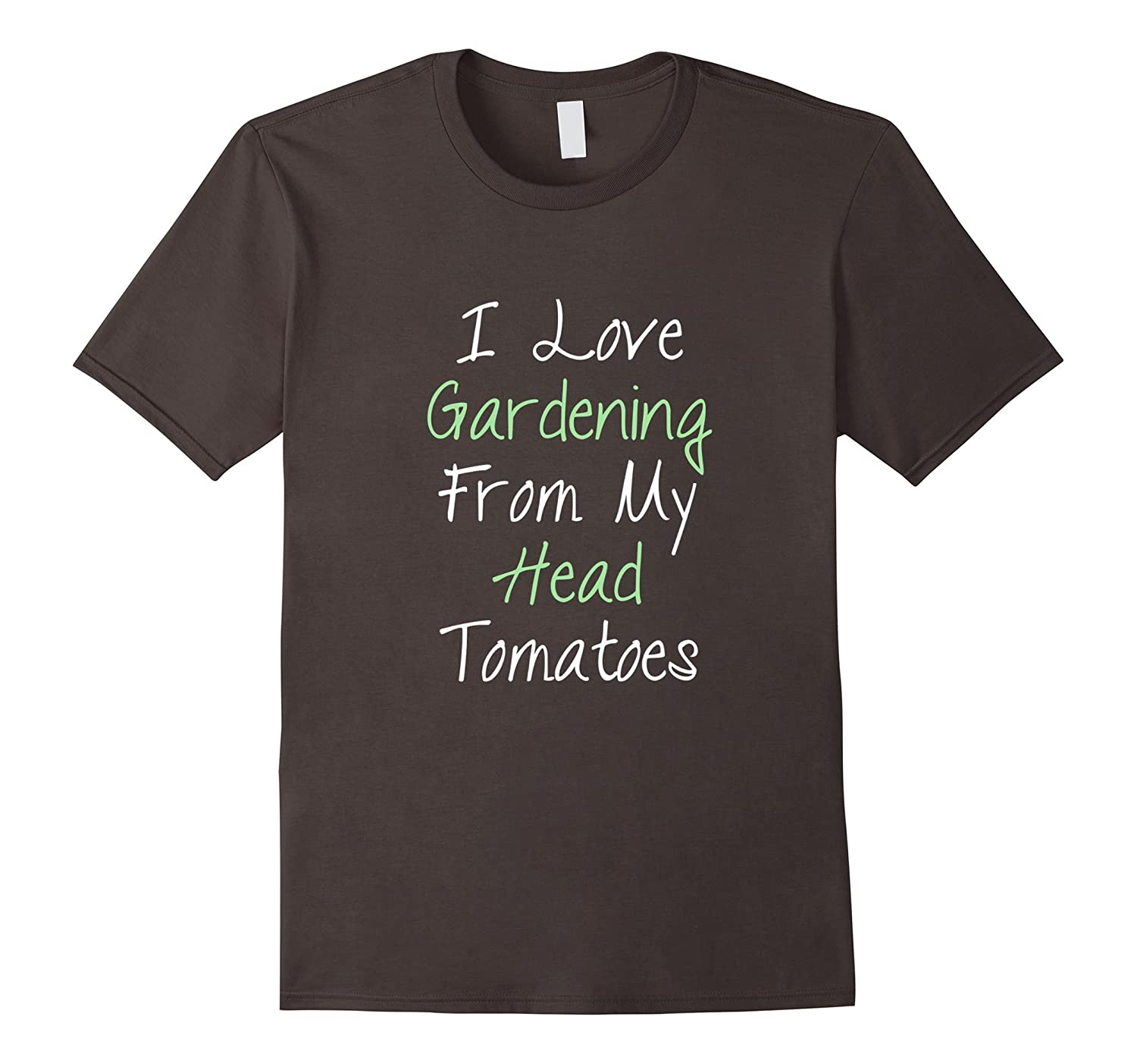 """""""I Love Gardening From My Head Tomatoes"""" Simple T-Shirt"""