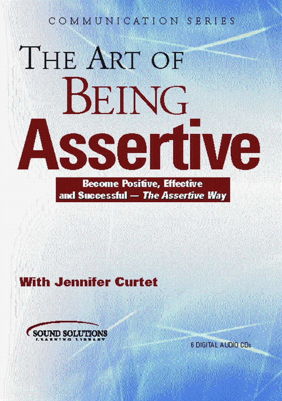 Read Online The Art of Being Assertive (6 Audio CDs) pdf epub