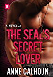 The SEAL's Secret Lover: An Alpha Ops Novella