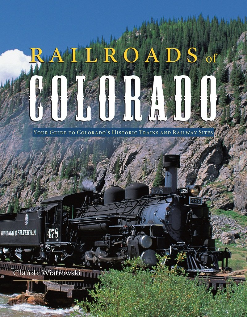 Download Railroads of Colorado: Your Guide to Colorado's Historic Trains and Railway Sites ebook
