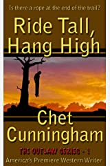 Ride Tall, Hang High (The Outlaws Series Book 1) Kindle Edition