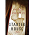 Starter House: A Novel (P.S.)