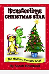 Monsterlingz Christmas star (illustrated children's book) (The Rhyming monster book series about the Monsterlingz family. 3) Kindle Edition
