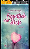 Eigentlich nur dich (German Edition)
