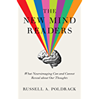 The New Mind Readers: What Neuroimaging Can and Cannot Reveal about Our Thoughts (English Edition)