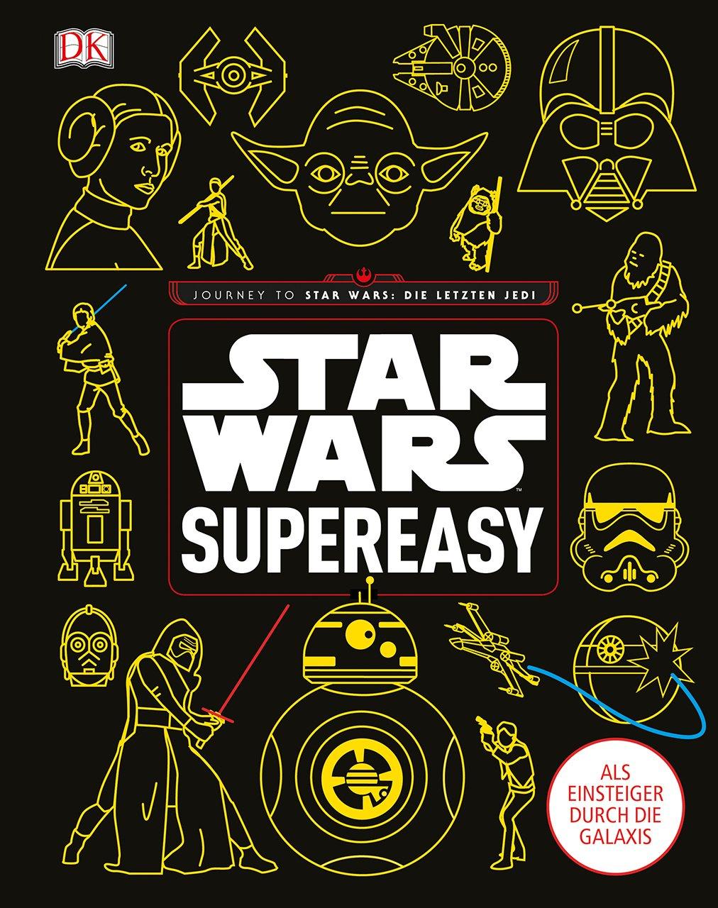 Star Wars  supereasy: Als Einsteiger durch die Galaxis. Journey to Star Wars: Die letzten Jedi