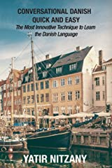 Conversational Danish Quick and Easy: The Most Innovative Technique To Learn the Danish Language Paperback
