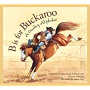 B is for Buckaroo: A Cowboy Alphabet (Sports)