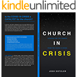 Church in Crisis: Lessons for the Church from the COVID-19 Crisis