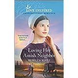 Loving Her Amish Neighbor (Love Inspired)
