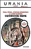 Cerimonie nere (Urania) (Italian Edition)