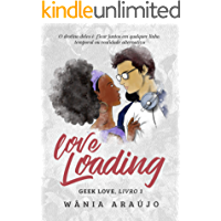 Love Loading (Geek Love Livro 1)