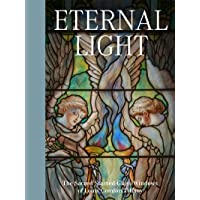 Eternal Light: The Sacred Stained-glass Windows of Louis Comfort Tiffany