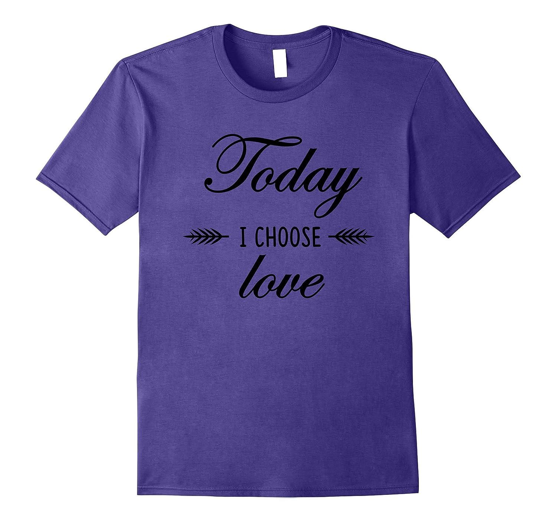 Choose Love T-Shirt - Stylish Positive Message T-shirt-FL