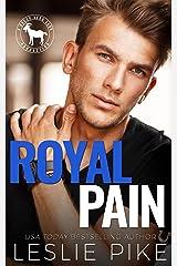 Royal Pain: A Hero Club Novel Kindle Edition