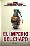 El imperio del Chapo: Con el equipo de reporteros de la revista Proceso
