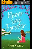 Never Say Forever: A sassy, feel good beach read