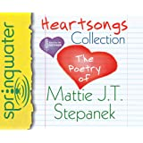 Heartsongs Collection: The Poetry of Mattie J. T. Stepanek
