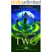 Destruction of Two: A Reverse Harem Series (Origins of the Six Book 3)