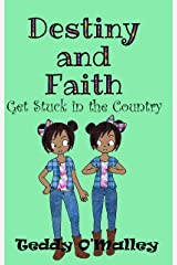 Destiny And Faith Get Stuck In The Country (book #3 in the Destiny And Faith series) Kindle Edition