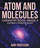 Atom and Molecules - Chemistry Book Grade 4 | Children's Chemistry Books