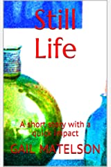 Still Life: A heartwarming short story with a quick impact Kindle Edition