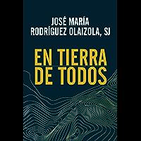 EN TIERRA DE TODOS. (El Pozo de Siquén