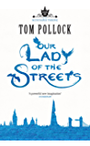 Our Lady of the Streets: The Skyscraper Throne Book 3