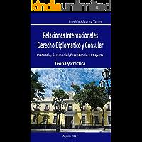 RELACIONES INTERNACIONALES - DERECHO DIPLOMÁTICO Y CONSULAR: Protocolo, Ceremonial, Precedencia y Etiqueta