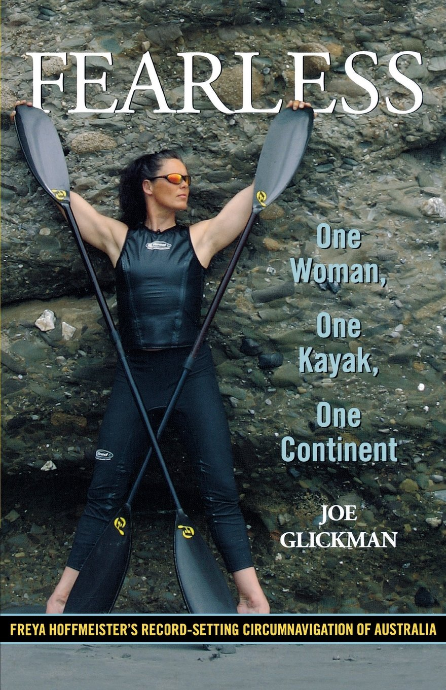 fearless one woman one kayak one continent joe glickman