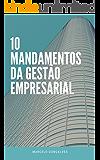 10 MANDAMENTOS DA GESTÃO EMPRESARIAL