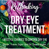 Rethinking Dry Eye Treatment: Lifestyle Changes to Control Dry Eye - Version 2