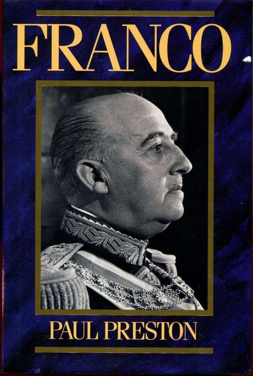 Franco: A Biography: Amazon.es: Preston, Paul: Libros en idiomas ...