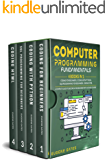 Computer Programming Fundamentals: 4 Books in 1: Coding For Beginners, Coding With Python, SQL Programming For Beginners…