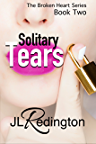 Solitary Tears (The Broken Heart Series Book 2)