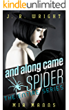 and along came SPIDER: THE ENTIRE SERIES: All Four Books In the SPIDER Series