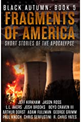Fragments of America: Short Stories of the Apocalypse (Black Autumn Book 5) Kindle Edition