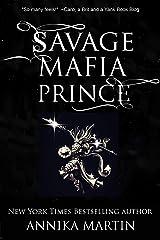 Savage Mafia Prince: Dangerous Royals #3 Kindle Edition