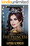 The Princess Home for Christmas: A Christmas Romance (Billionaire Royals Book 8)