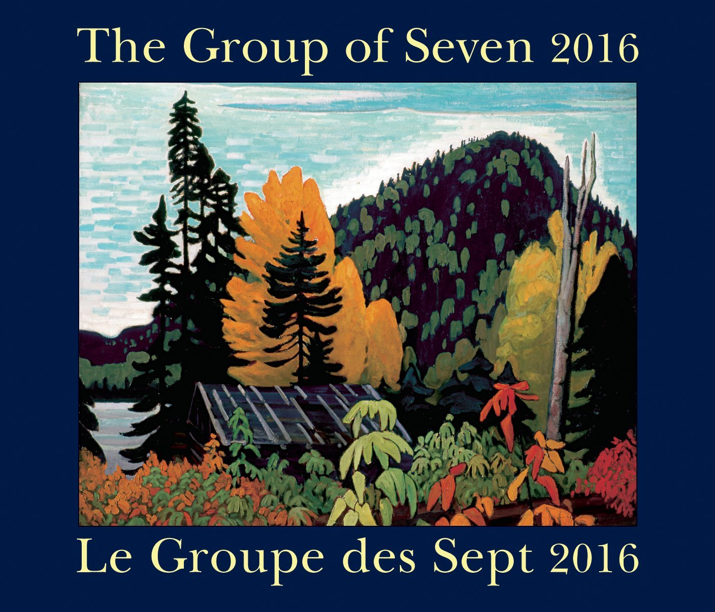 Read Online The Group of Seven / Le Groupe des Sept 2016: Bilingual (English/French) ebook