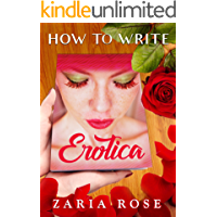 How to Write Erotica: An Excellent Guide to Smut Publishing
