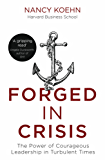 Forged in Crisis: The Power of Courageous Leadership in Turbulent Times (English Edition)
