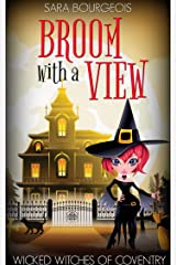 Broom with a View (Wicked Witches of Coventry Book 3) Kindle Edition