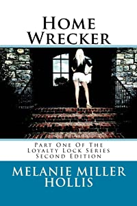 Home Wrecker: Part One Of The Loyalty Lock Series Second Edition