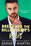 Breaking the Billionaire's Rules: An enemies-to-lovers romantic comedy