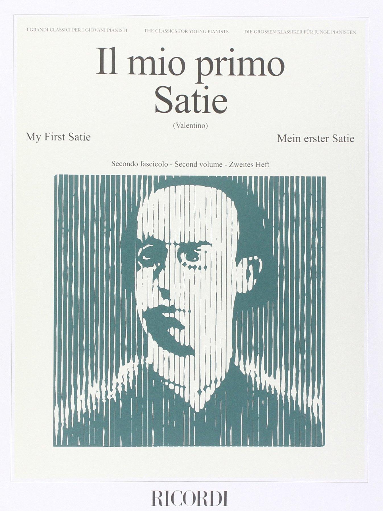 IL MIO PRIMO SATIE - FASCICOLO II (Francese) Copertina flessibile – 25 mar 2011 SATIE E. Ricordi 0041829662 Musique